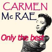 Carmen McRae: Only the Best (Original Recordings Digitally Remastered) by Carmen McRae