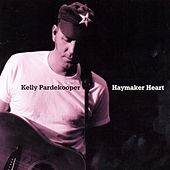 Haymaker Heart by Kelly Pardekooper
