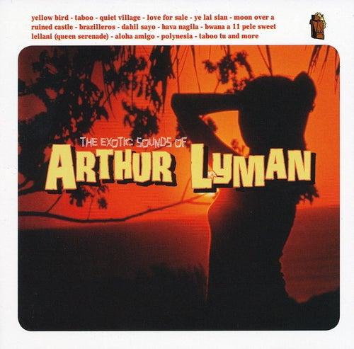 The Exotic Sounds of Arthur Lyman by Arthur Lyman
