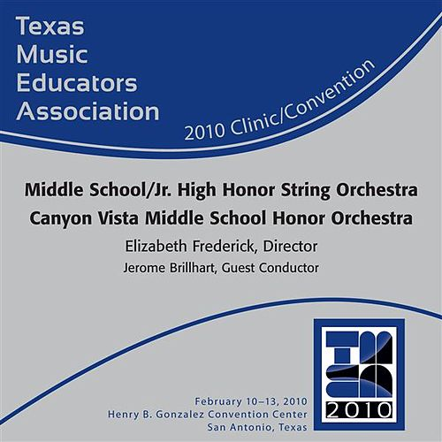 2010 Texas Music Educators Association (TMEA): Canyon Vista Middle School Honor Orchestra by Various Artists
