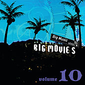 Big Movies, Big Music Volume 10 by Various Artists