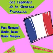 Les Legendes de la Chanson Francaise, Vol. 1 by Various Artists