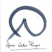 Grace Water Prayers by Simon Llewelyn Evans