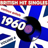 British Hit Singles 1960 Volume 6 by Various Artists