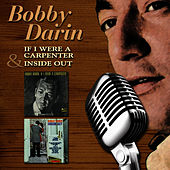 If I Were A Carpenter & Inside Out by Bobby Darin
