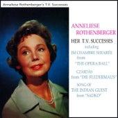 Anneliese Rothenberger - Her TV Successes von Anneliese Rothenberger