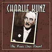 The Music Goes Round de Charlie Kunz