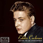 Never To Be Forgotten di Eddie Cochran