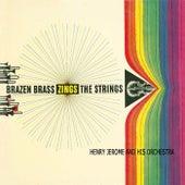 Brazen Brass Zings The Strings by Henry Jerome