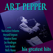 Art Pepper His Greatest Hits by Art Pepper