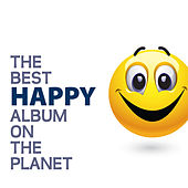 The Best Happy Album On The Planet de Various Artists