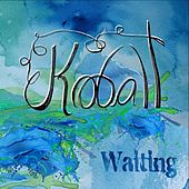 Waiting by Kobalt