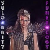Funkeology by Vulgarrity