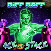 Ace of Space von Riff Raff