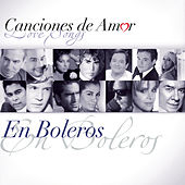 Canciones De Amor... En Boleros by Various Artists