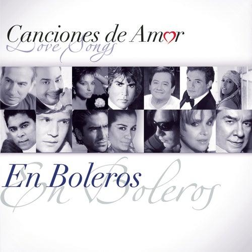 Canciones De Amor... En Boleros by Various Artists