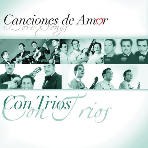 Canciones De Amor... Con Tríos by Various Artists