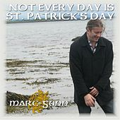 Not Every Day Is St. Patrick's Day by Marc Gunn