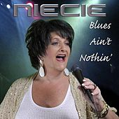 Blues Ain't Nothin' de Niecie