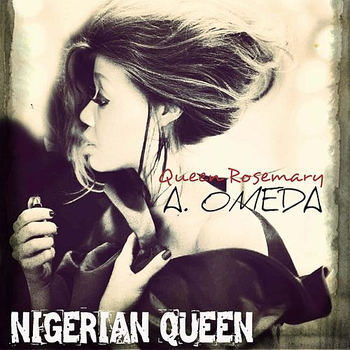 Nigerian Queen by Queen Rosemary A. Omeda