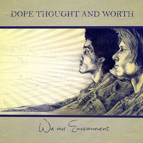 We Our Environment by Dope Thought
