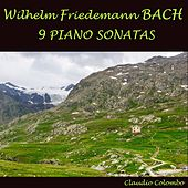 Wilhelm Friedemann Bach: 9 Piano Sonatas by Claudio Colombo
