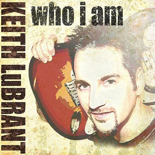 Who I Am by Keith LuBrant