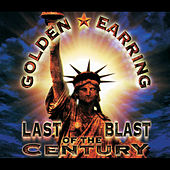Last Blast Of The Century von Golden Earring