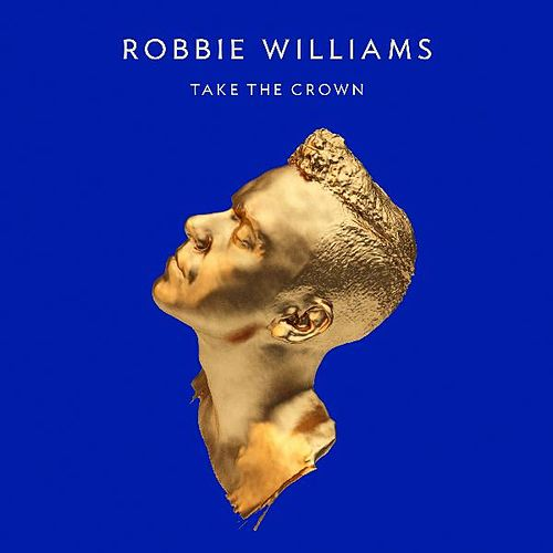 Take the Crown by Robbie Williams