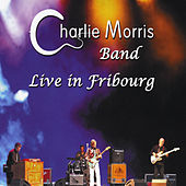 Live in Fribourg by Charlie Morris Band