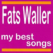 My Best Songs by Fats Waller