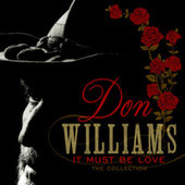 It Must Be Love: The Collection by Don Williams