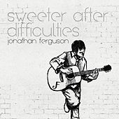 Sweeter After Difficulties by Jonathan Ferguson