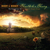 Blessed To Be A Blessing by Bobby G. Berney