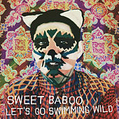 Let's Go Swimming Wild by Sweet Baboo