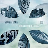 From Foothill to Flatbush (EP) by Empyreal Empire