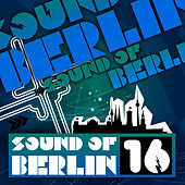 Sound of Berlin 16 by Various Artists