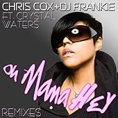 Oh Mama Hey feat. Crystal Waters de Chris Cox