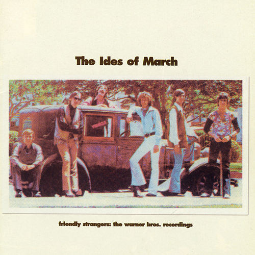 Friendly Strangers: The Warner Bros. Recordings by Ides of March