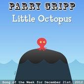 Little Octopus by Parry Gripp