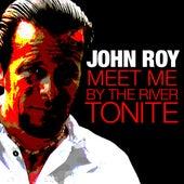 Meet Me by the River Tonite - Single by John Roy