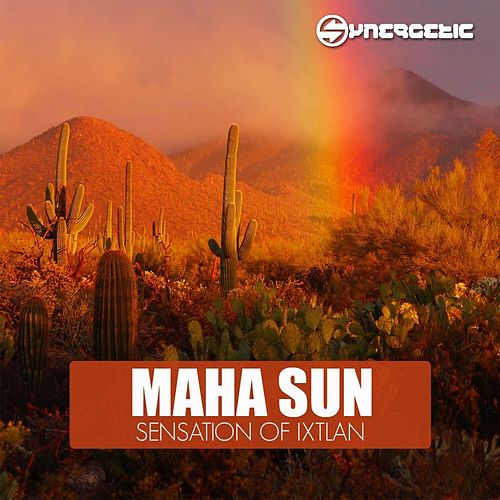 Sensation Of Ixtlan - Single by Maha Sun