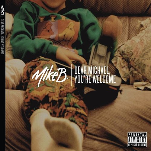 Dear Michael, You're Welcome by Mike B./Mr. Stayready