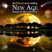 The Ultimate Most Relaxing New Age Music In the Universe de Various Artists