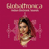 Globaltronica: Indian Electronic Sounds by Various Artists