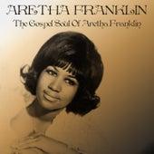 The Gospel Soul of Aretha Franklin by Aretha Franklin