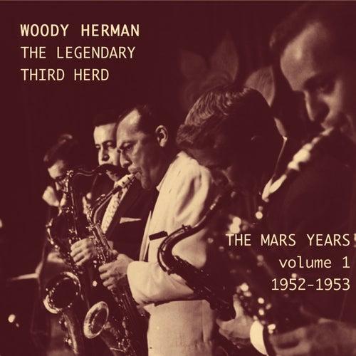The Mars Years, Vol.1 (1952-1953) by Woody Herman