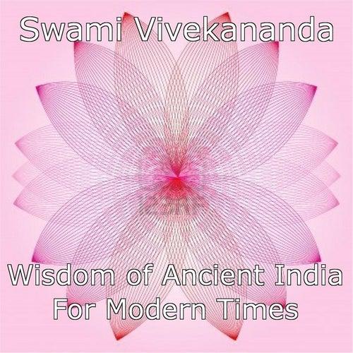 Vivekananda On Vedanta: Wisdom of Ancient India for Modern Times by Swami Vivekananda