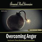 Overcoming Anger: Isochronic Tones Brainwave Entrainment by Binaural Mind Dimension