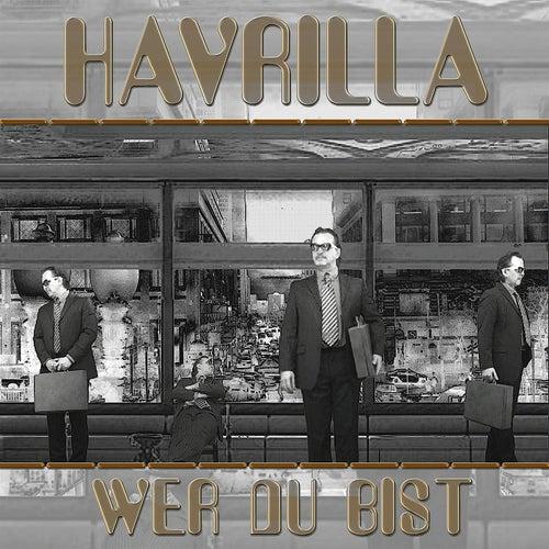 Wer Du Bist by Havrilla